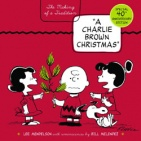 "The Making of a Tradition:  ""A Charlie Brown Christmas"" Special 40th Anniversary Edition"