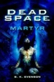 Dead Space Novel: Martyr (Novels)