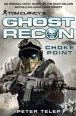 Tom Clancy's Ghost Recon Novel: Choke Point (Novels)