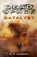 Dead Space Novel: Catalyst (Novels)