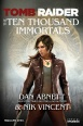 Tomb Raider Novel: The Ten Thousand Immortals (Novels)