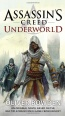 Assassin's Creed Novel: Underworld (Novels)